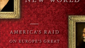 """Cynthia Saltzman &rsquo;71, <i><a href=""""http://www.powells.com/partner/30264/biblio/9781436255837"""">Old Masters, New World: America&rsquo;s Raid on Europe&rsquo;s Great Pictures, 1800-World War I</a></i> (Viking, $27.95)"""