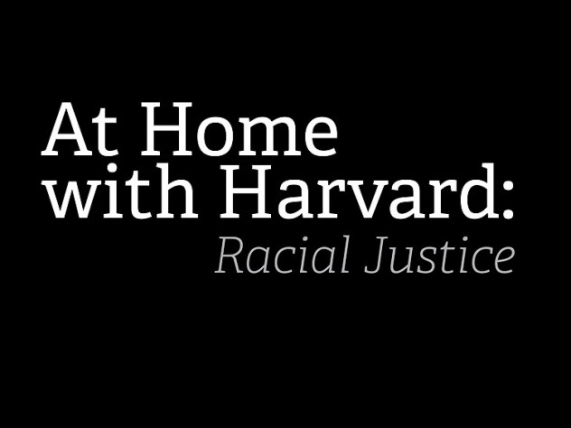 At Home with Harvard: Racial Justice
