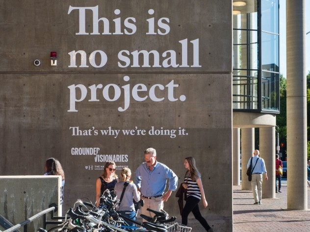 Emblazoned on the side of Gund Hall, this phrase offered motivation for the Graduate School of Design's $110-million campaign launch.