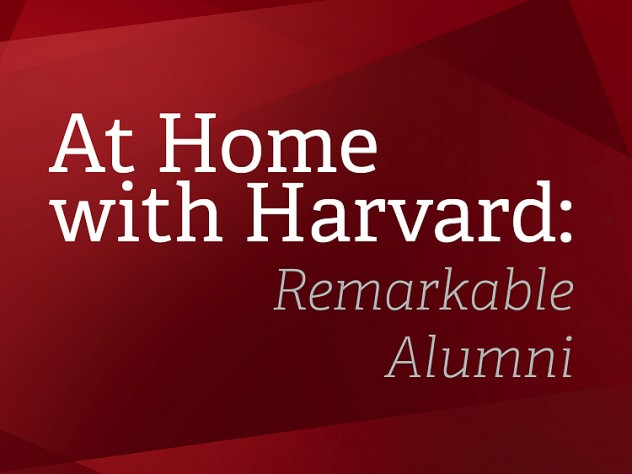 Graphic with red background that reads At Home with Harvard: Remarkable Alumni