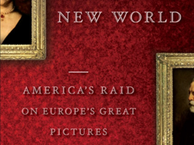 """//www.powells.com/partner/30264/biblio/9781436255837"""">Old Masters, New World: America&rsquo;s Raid on Europe&rsquo;s Great Pictures, 1800-World War I</a></i> (Viking, $27.95)"""