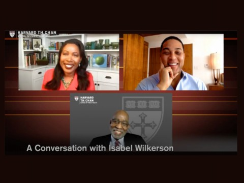A Zoom screen shot shows guest speaker Isabel Wilkerson, interviewer Don Lemon, and Harvard professor David R. Williams