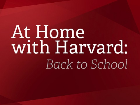 Graphic with red background that reads: At Home with Harvard: Back to School